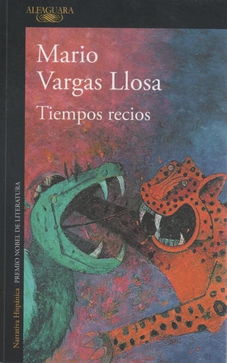 Vargas Llosa, Tiempos recios